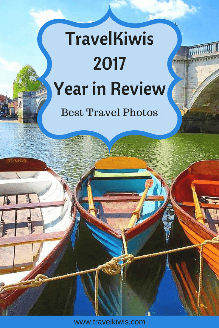 TravelKiwis Year in Review - 2017 Best Travel Photos - Travel Ideas for your next travel destination